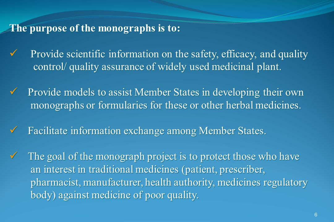 The purpose of the monographs is to: