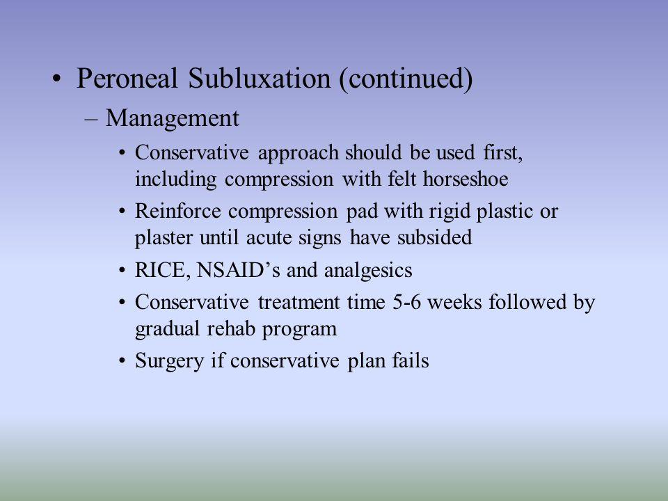 Peroneal Subluxation (continued)