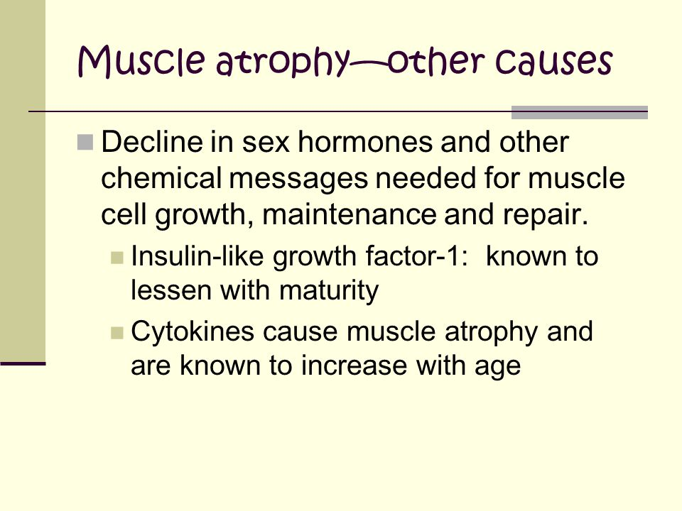 Muscle atrophy—other causes
