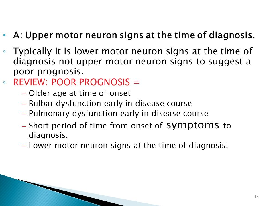 A: Upper motor neuron signs at the time of diagnosis.