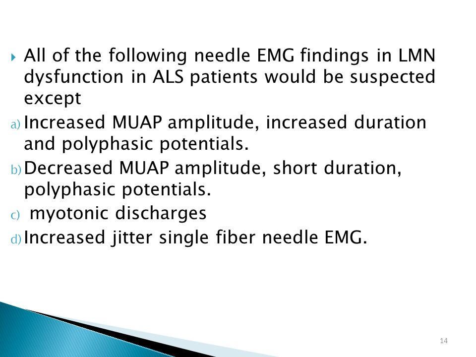 All of the following needle EMG findings in LMN dysfunction in ALS patients would be suspected except
