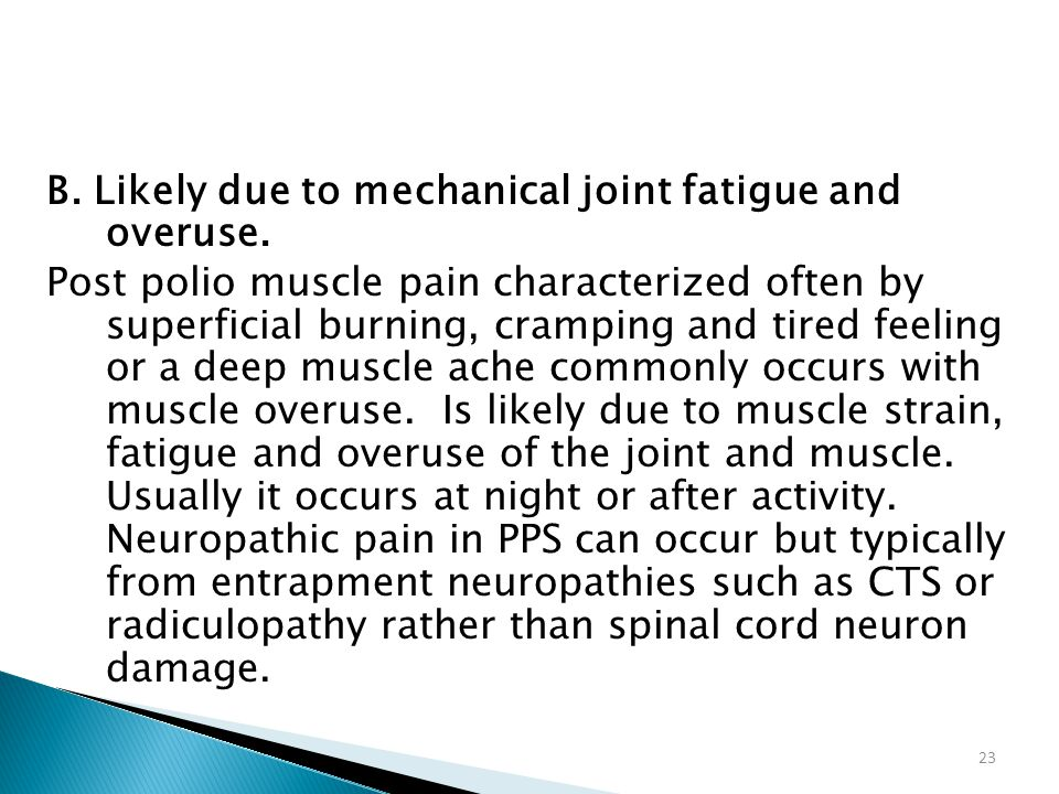 B. Likely due to mechanical joint fatigue and overuse