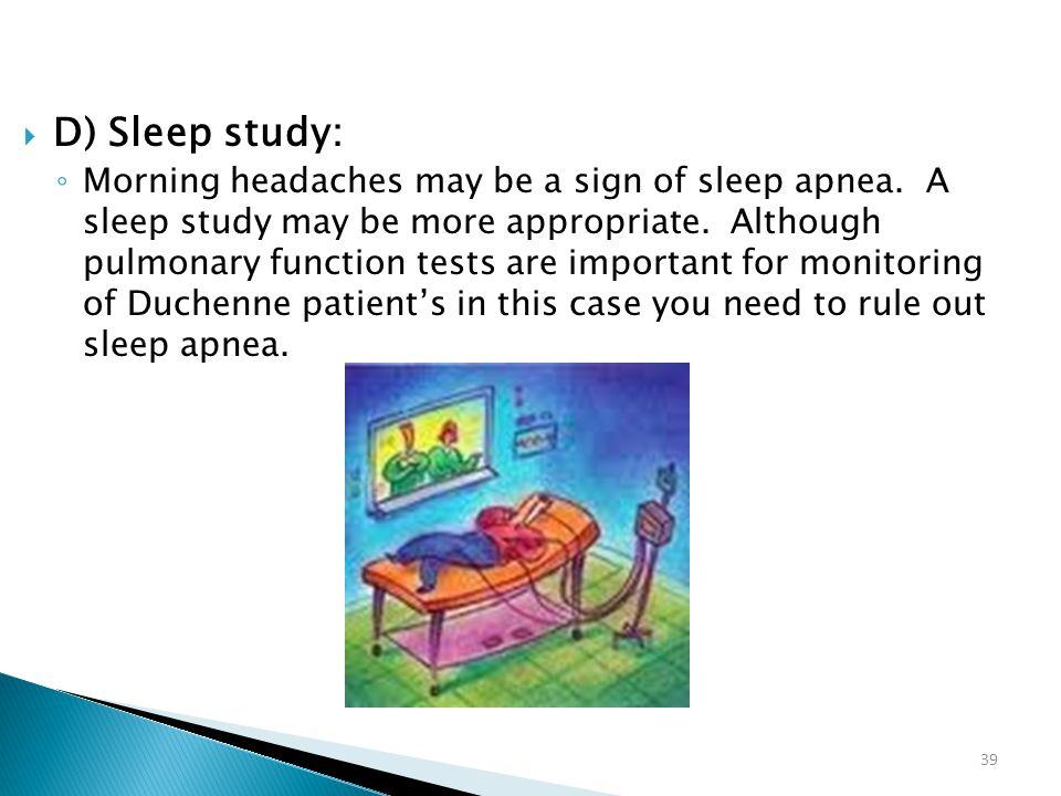 D) Sleep study: