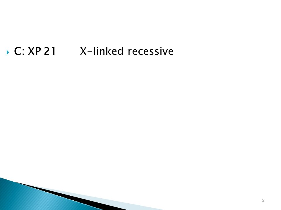 C: XP 21 X-linked recessive