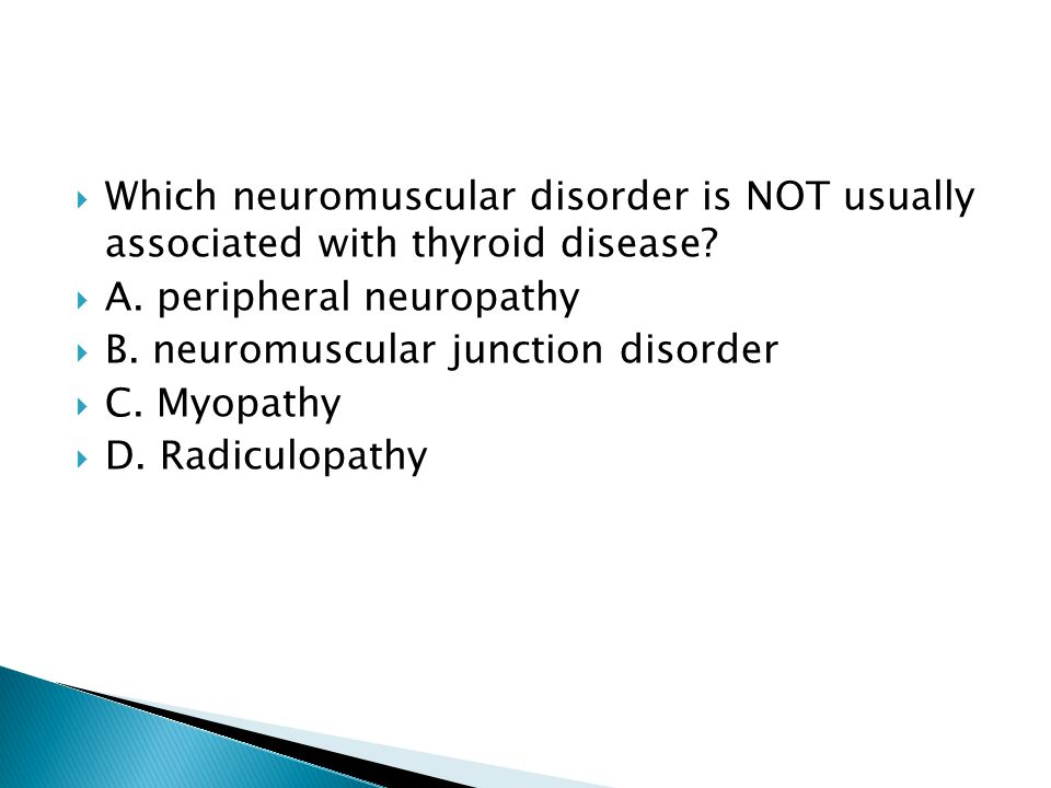 Which neuromuscular disorder is NOT usually associated with thyroid disease