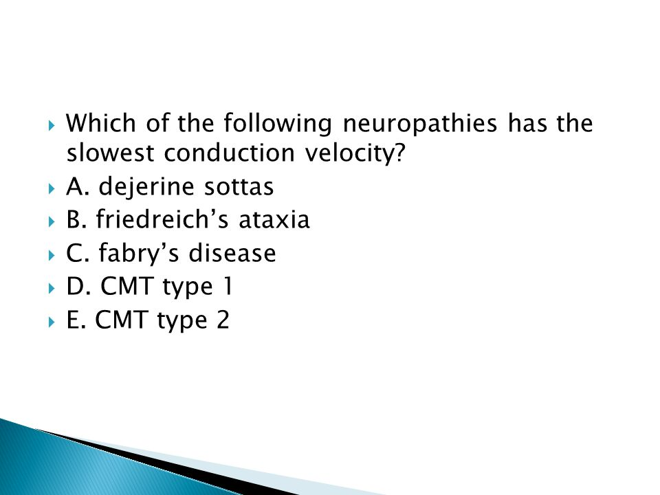 Which of the following neuropathies has the slowest conduction velocity