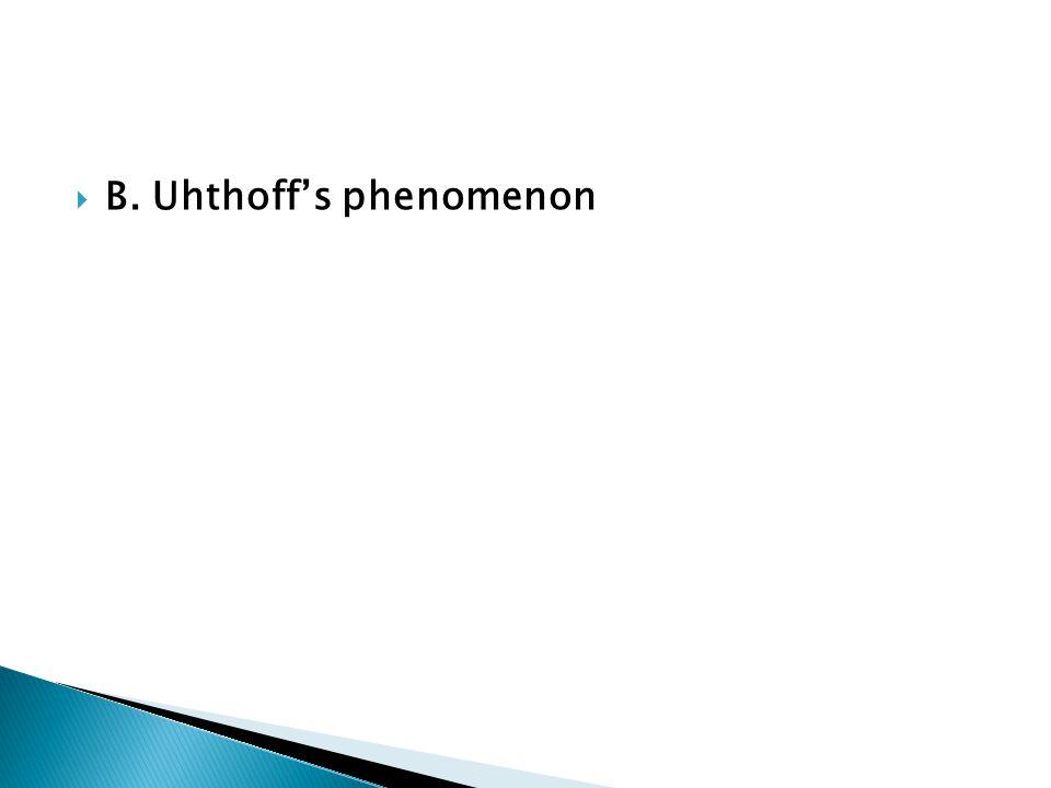 B. Uhthoff's phenomenon