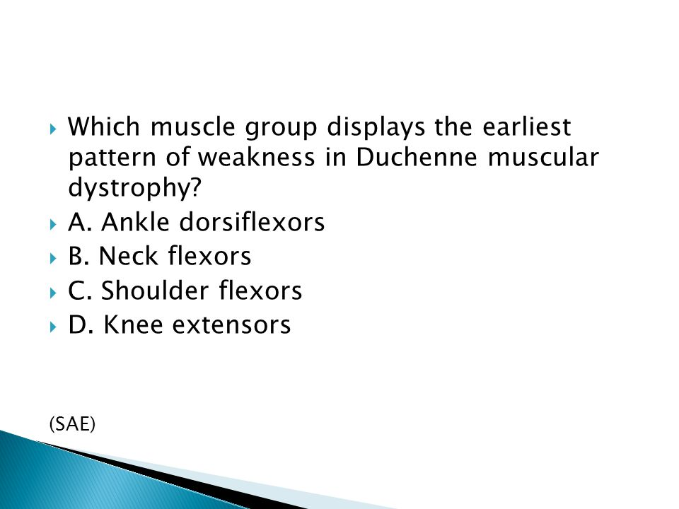 Which muscle group displays the earliest pattern of weakness in Duchenne muscular dystrophy