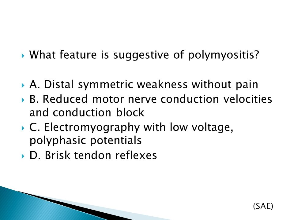 What feature is suggestive of polymyositis