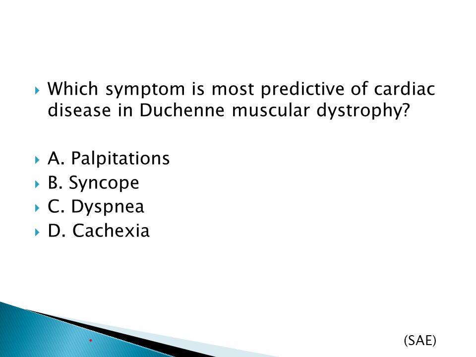 Which symptom is most predictive of cardiac disease in Duchenne muscular dystrophy