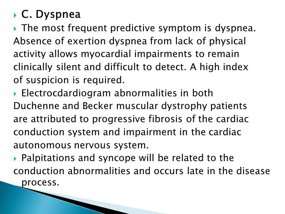 C. Dyspnea The most frequent predictive symptom is dyspnea.