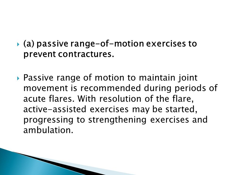 (a) passive range-of-motion exercises to prevent contractures.
