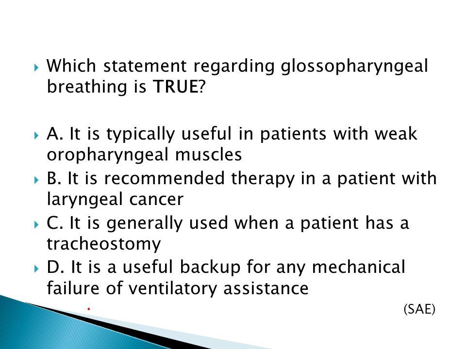 Which statement regarding glossopharyngeal breathing is TRUE