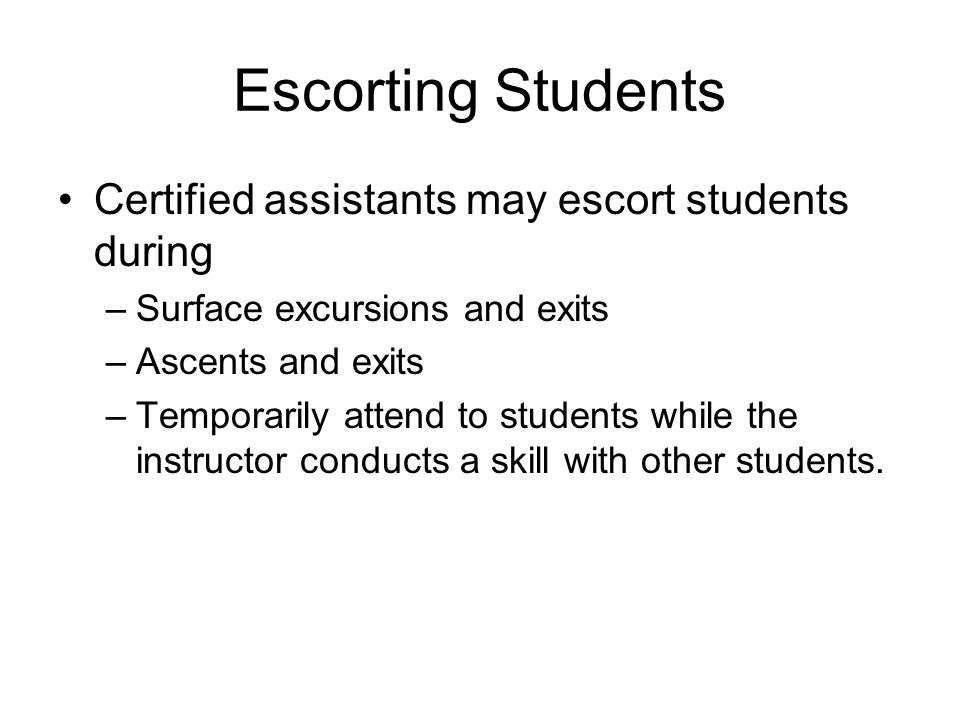 Escorting Students Certified assistants may escort students during
