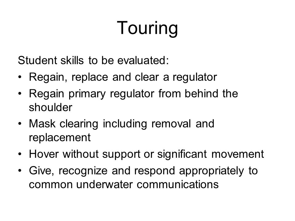 Touring Student skills to be evaluated: