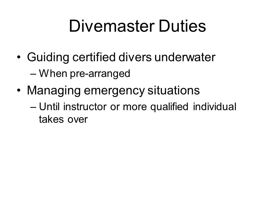 Divemaster Duties Guiding certified divers underwater
