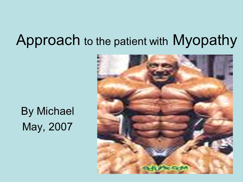 Approach to the patient with Myopathy