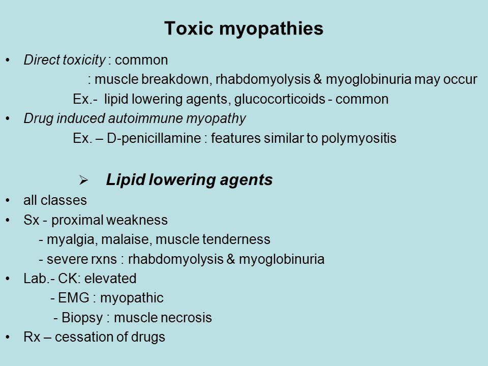 Toxic myopathies Direct toxicity : common