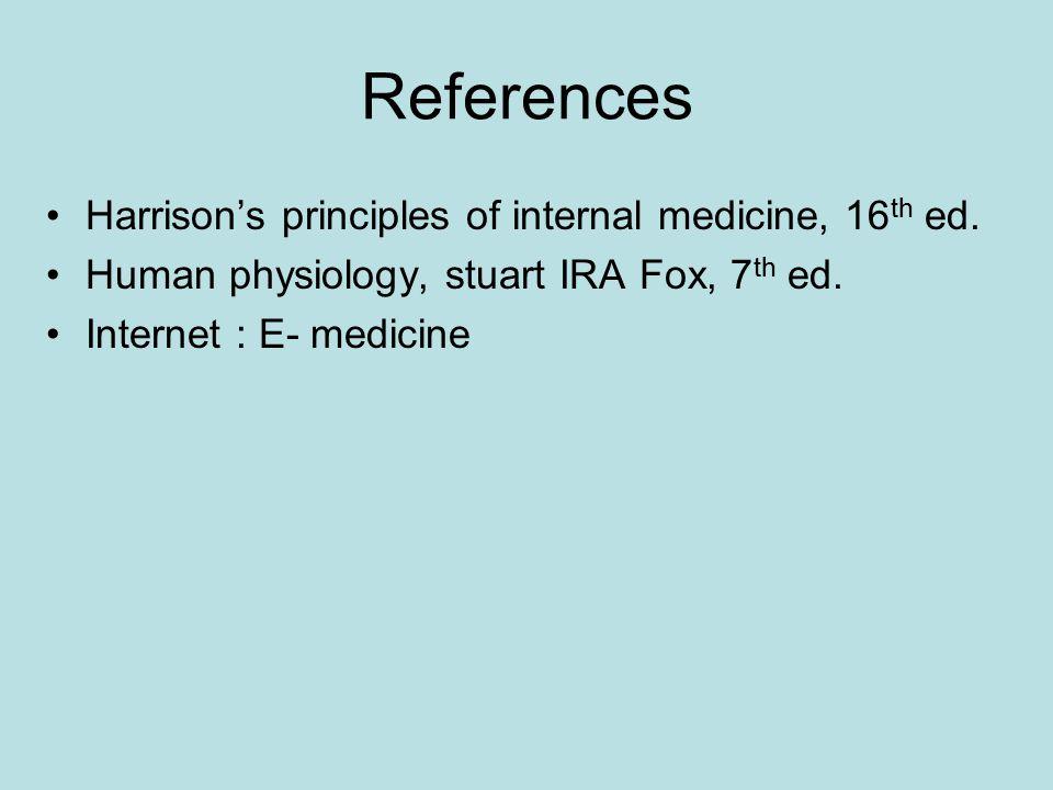 References Harrison's principles of internal medicine, 16th ed.