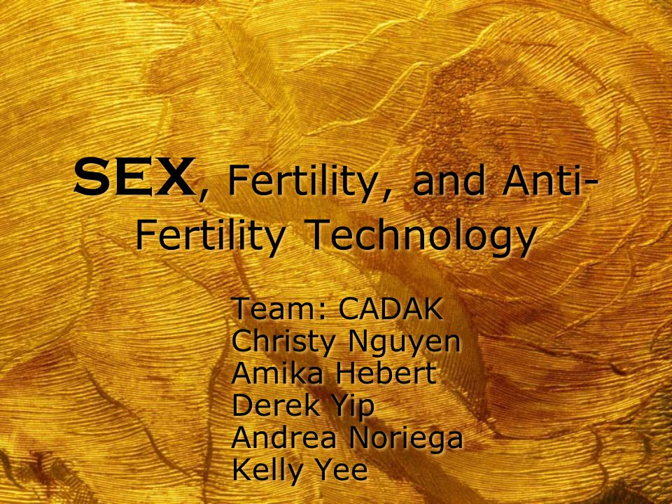 SEX, Fertility, and Anti-Fertility Technology