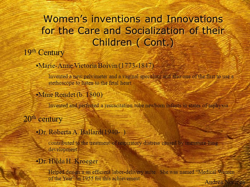 Women's inventions and Innovations for the Care and Socialization of their Children ( Cont.)