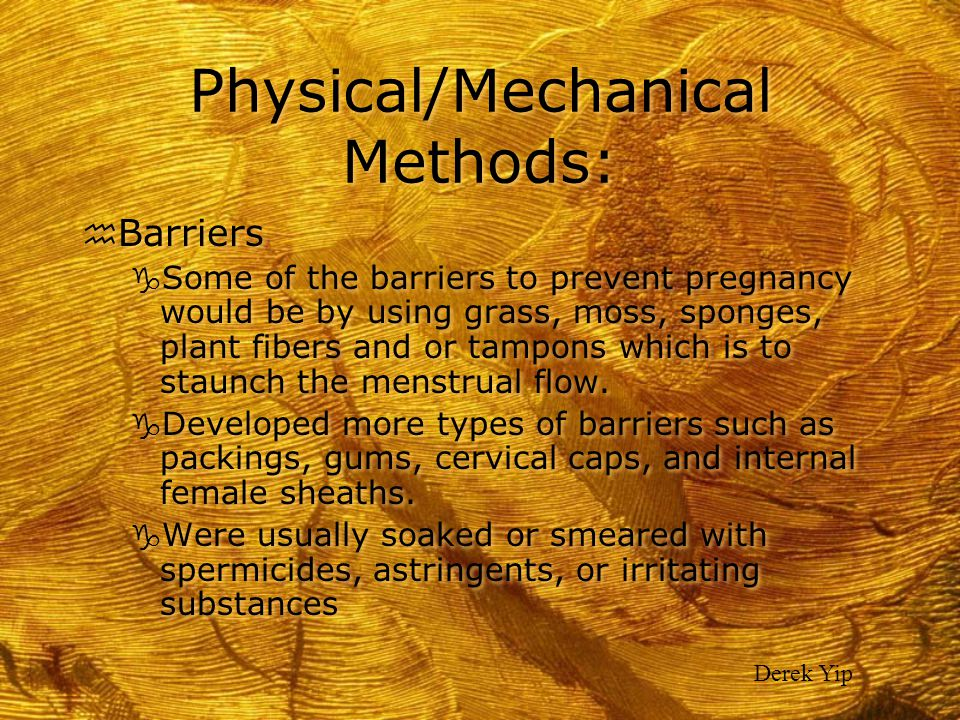 Physical/Mechanical Methods: