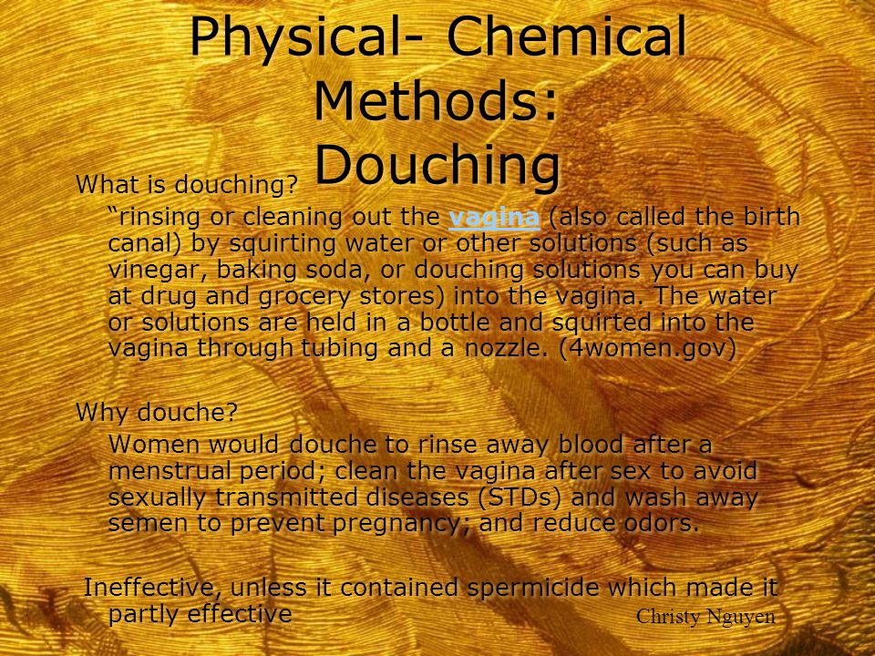 Physical- Chemical Methods: Douching