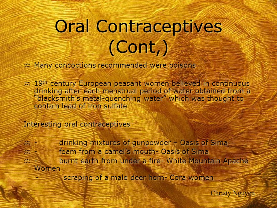 Oral Contraceptives (Cont,)