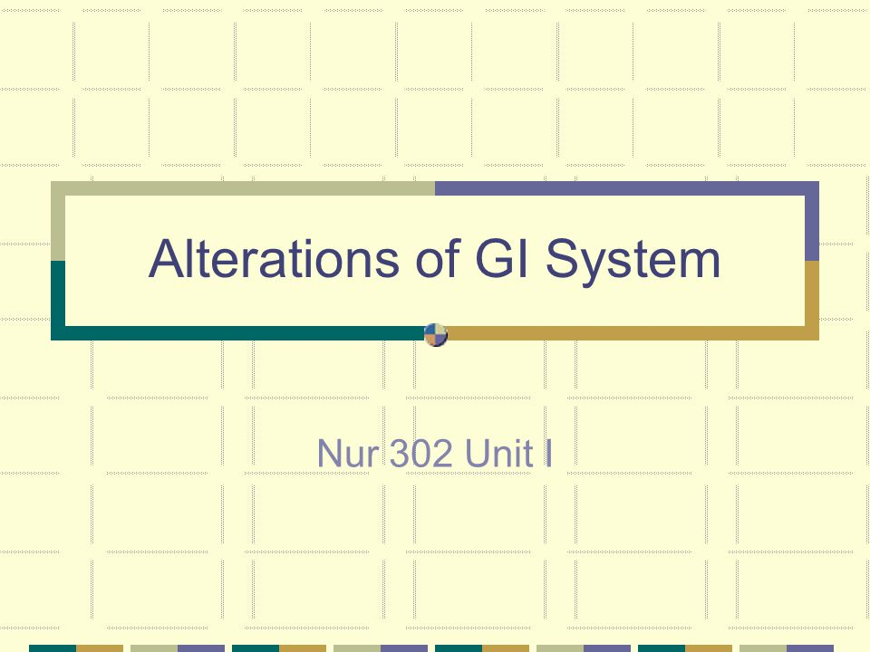 Alterations of GI System