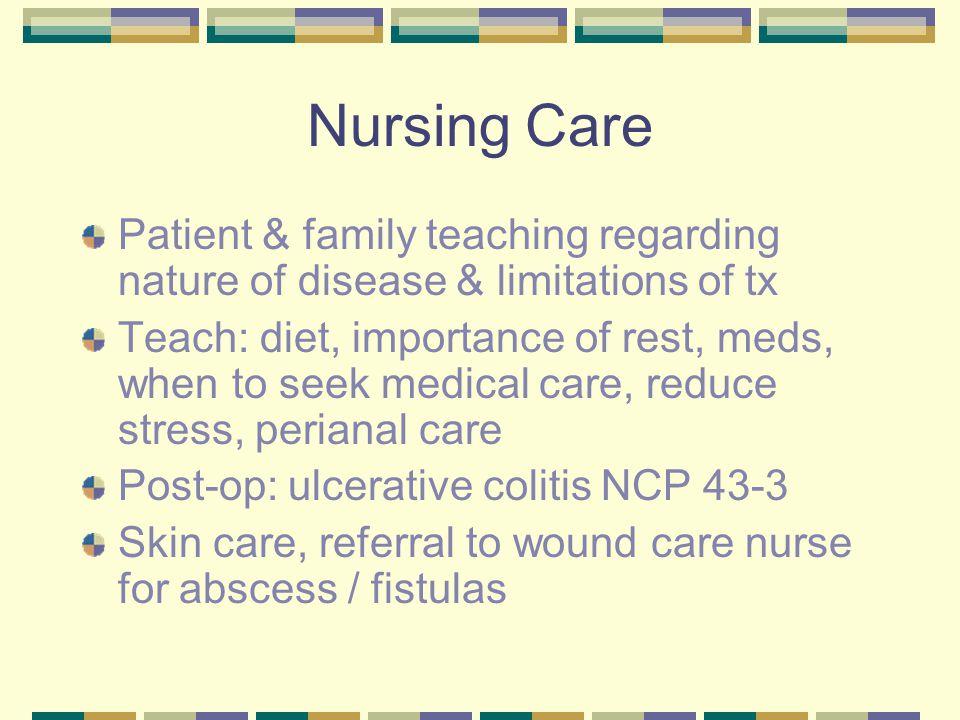 Nursing Care Patient & family teaching regarding nature of disease & limitations of tx.