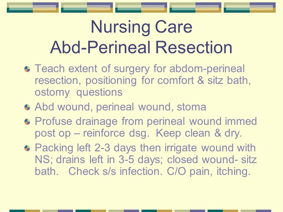 Nursing Care Abd-Perineal Resection