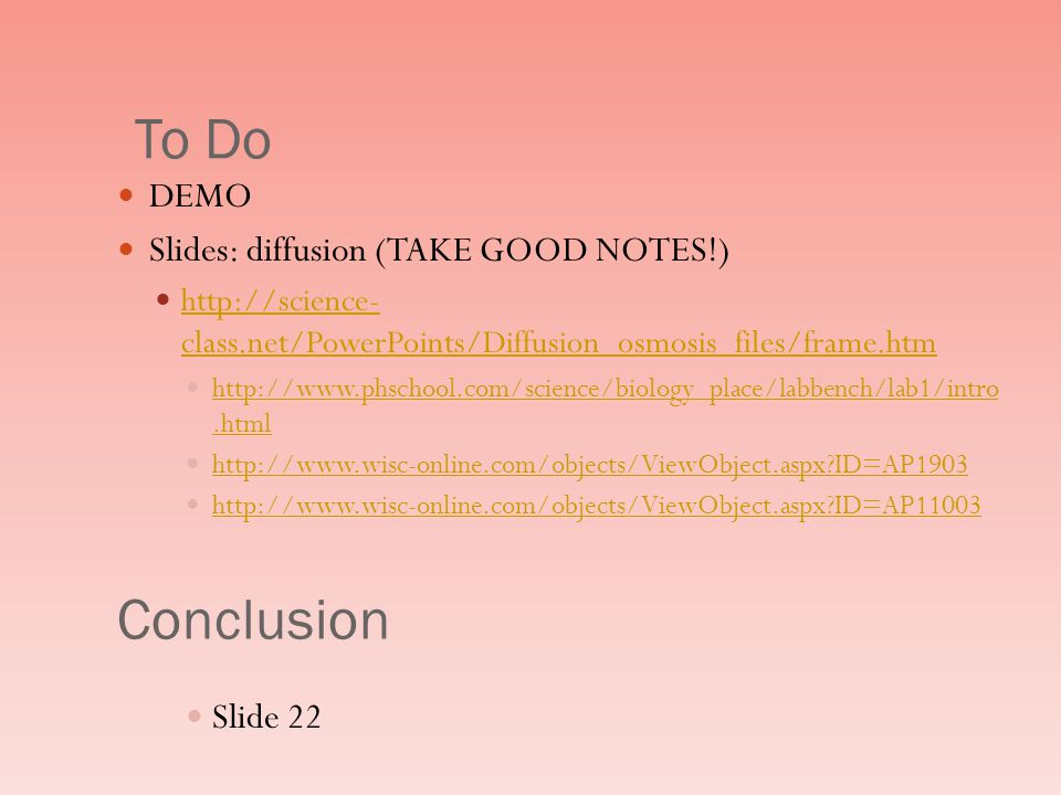 To Do Conclusion DEMO Slides: diffusion (TAKE GOOD NOTES!) Slide 22