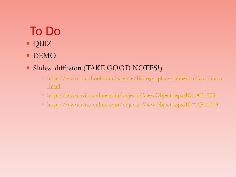 To Do QUIZ DEMO Slides: diffusion (TAKE GOOD NOTES!)