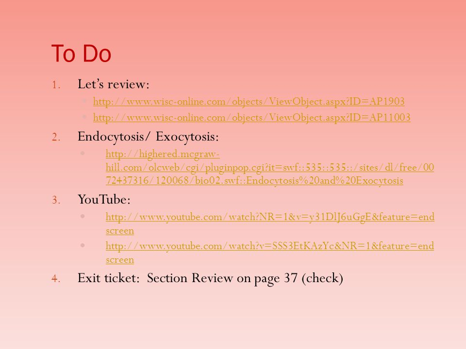 To Do Let's review: Endocytosis/ Exocytosis: YouTube: