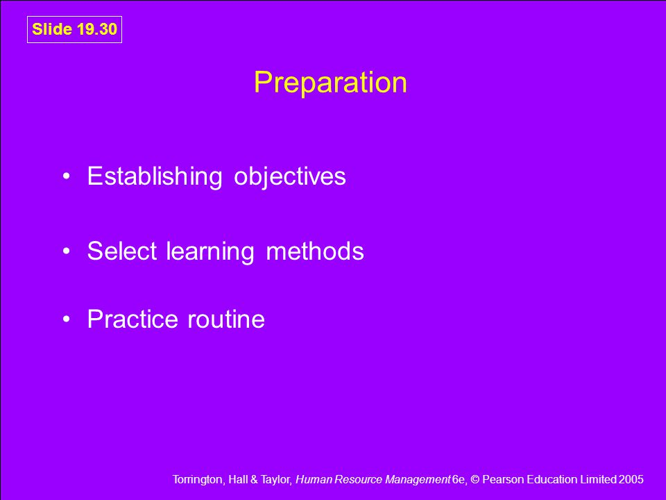 Preparation Establishing objectives Select learning methods