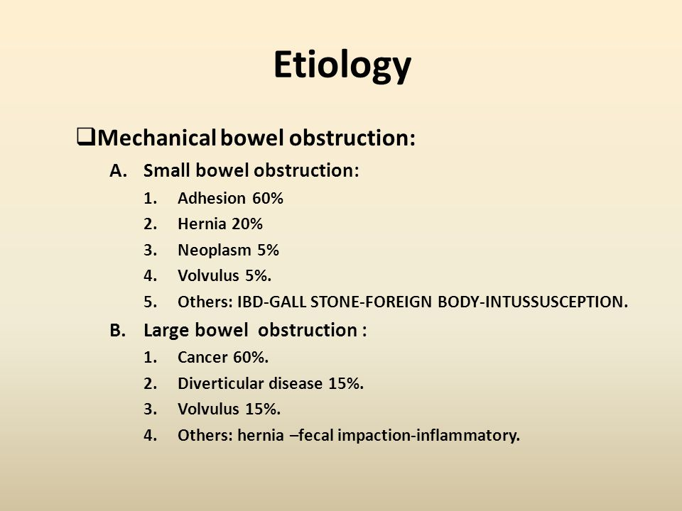 Etiology Mechanical bowel obstruction: Small bowel obstruction: