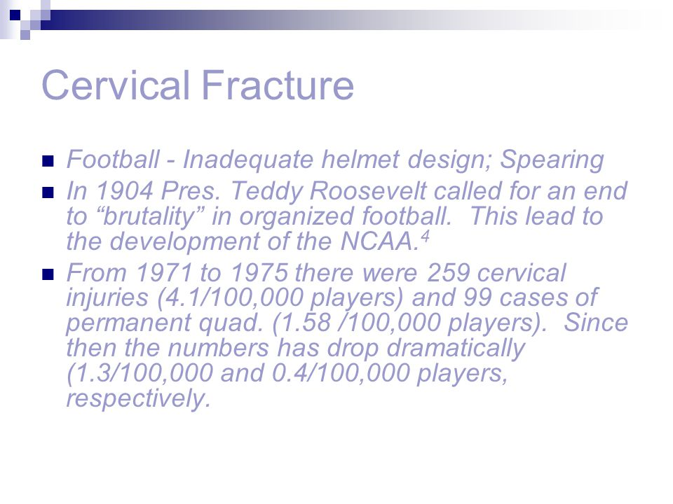 Cervical Fracture Football - Inadequate helmet design; Spearing