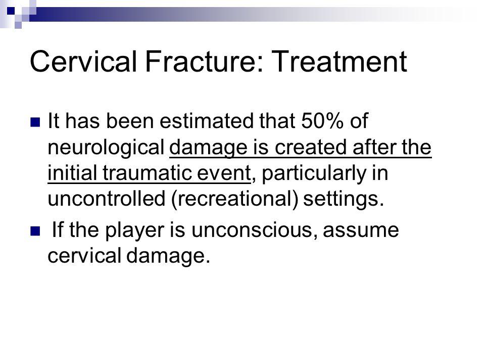 Cervical Fracture: Treatment