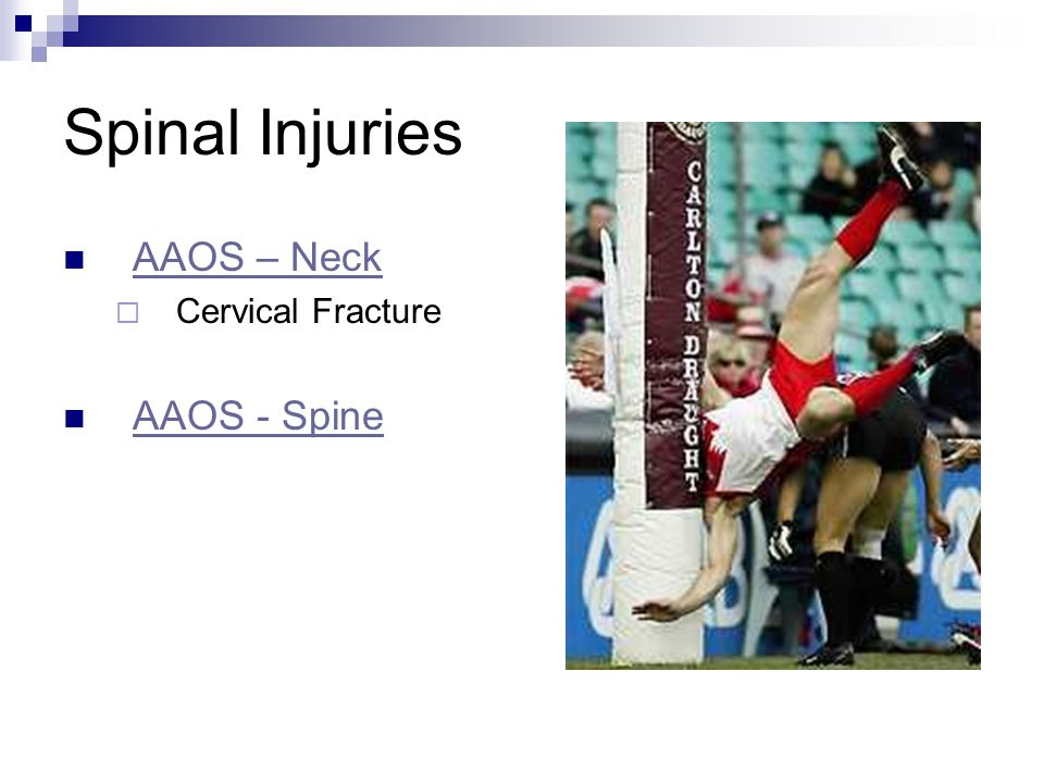 Spinal Injuries AAOS – Neck Cervical Fracture AAOS - Spine