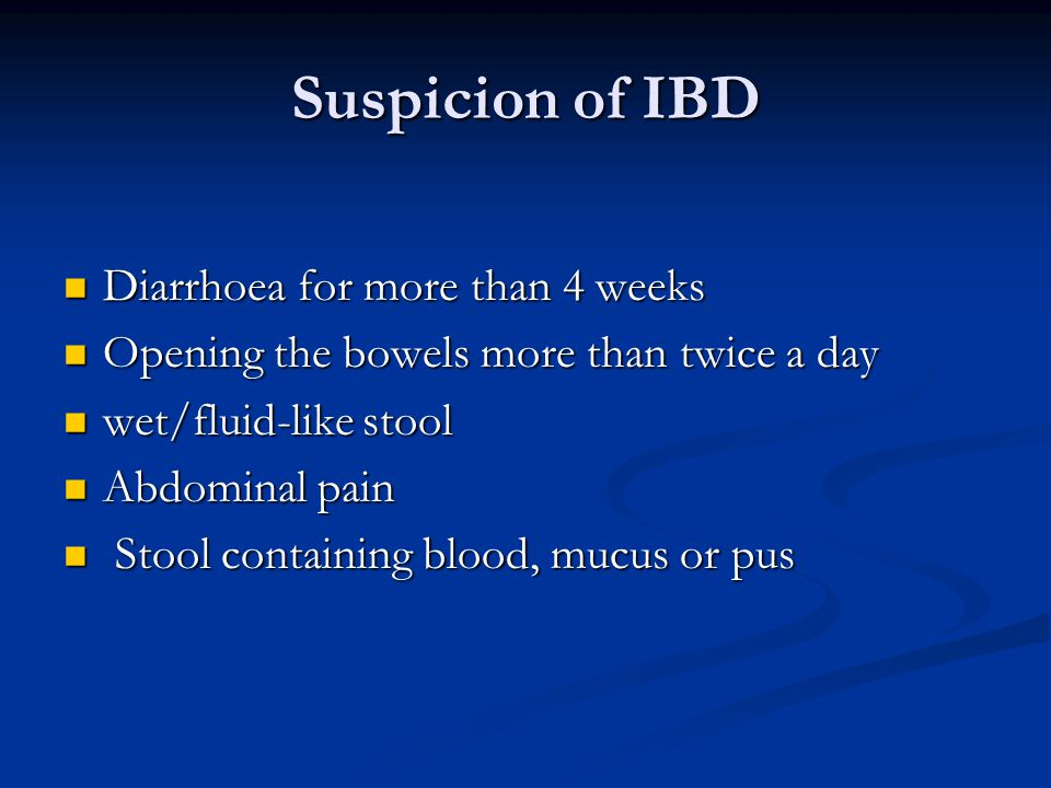 Suspicion of IBD Diarrhoea for more than 4 weeks