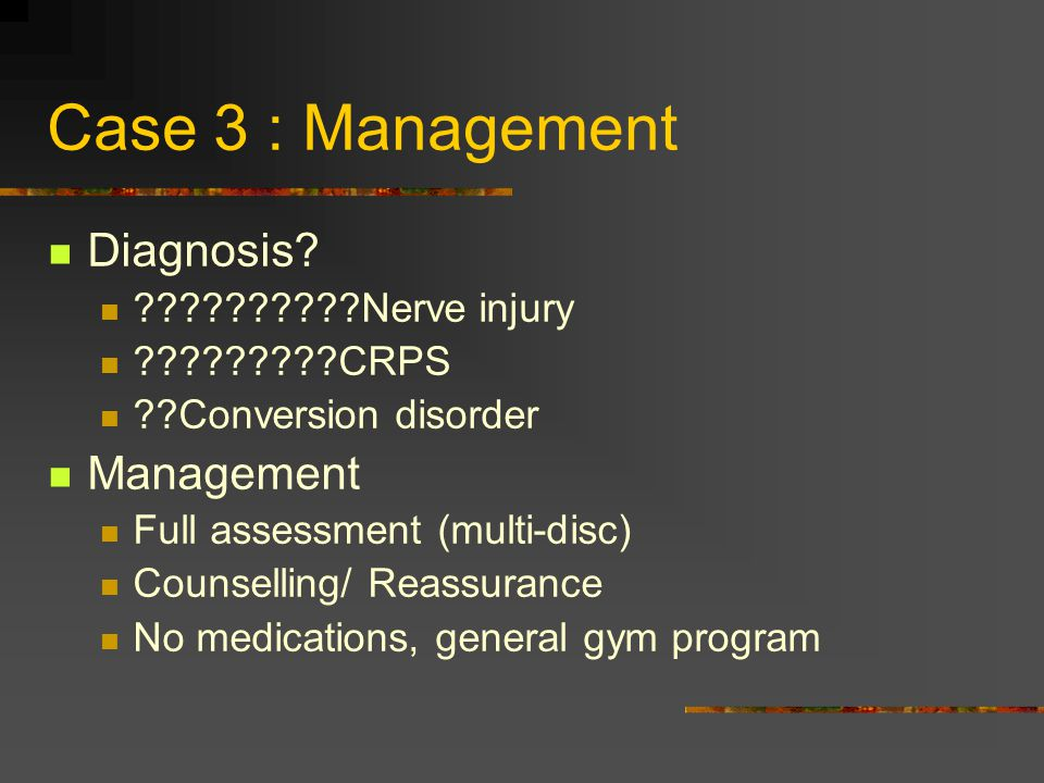 Case 3 : Management Diagnosis Management Nerve injury