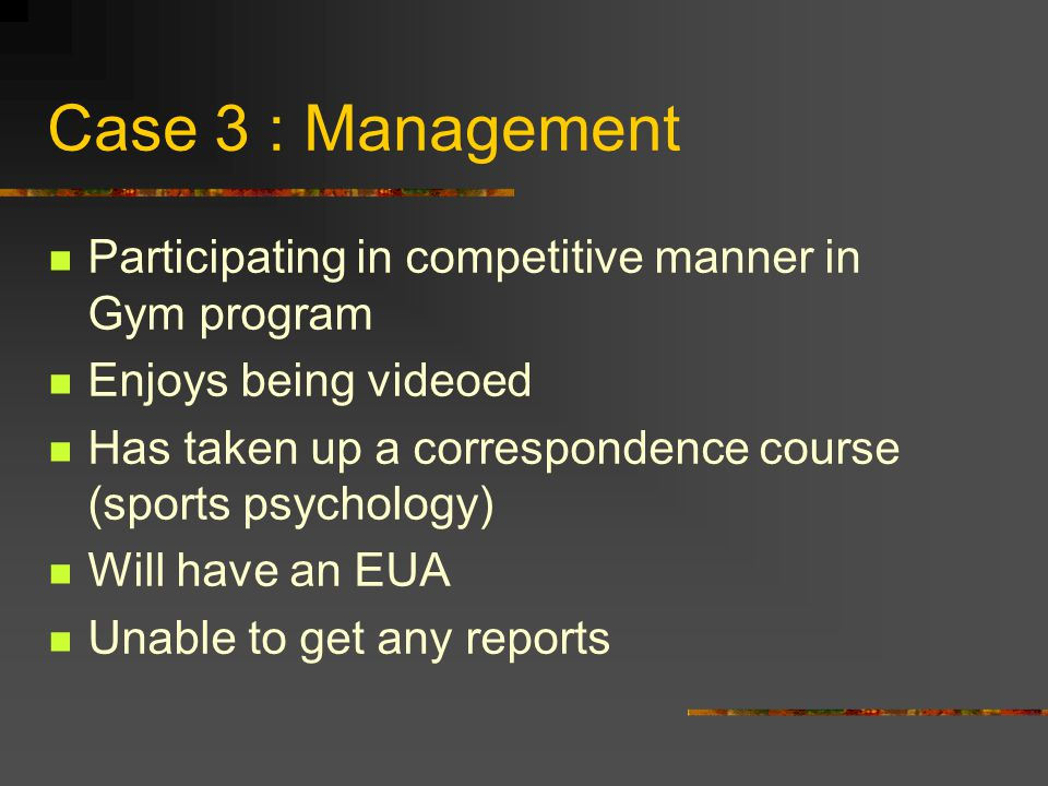 Case 3 : Management Participating in competitive manner in Gym program