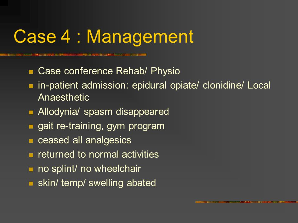 Case 4 : Management Case conference Rehab/ Physio