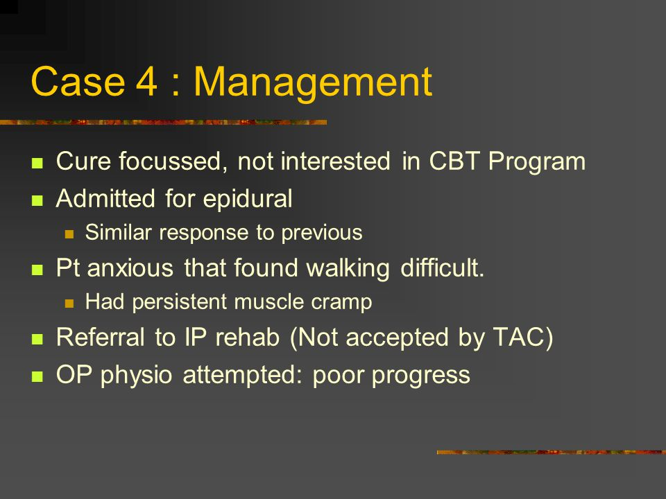Case 4 : Management Cure focussed, not interested in CBT Program