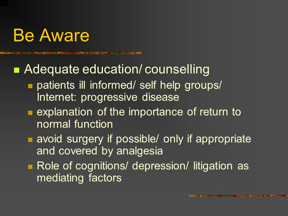 Be Aware Adequate education/ counselling
