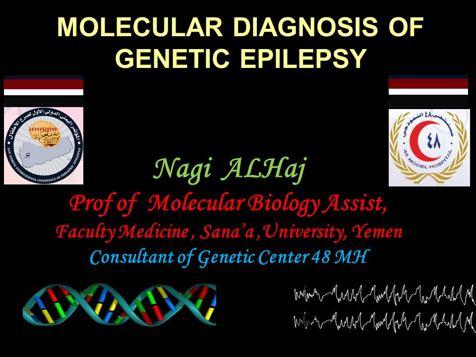 Nagi ALHaj MOLECULAR DIAGNOSIS OF GENETIC EPILEPSY