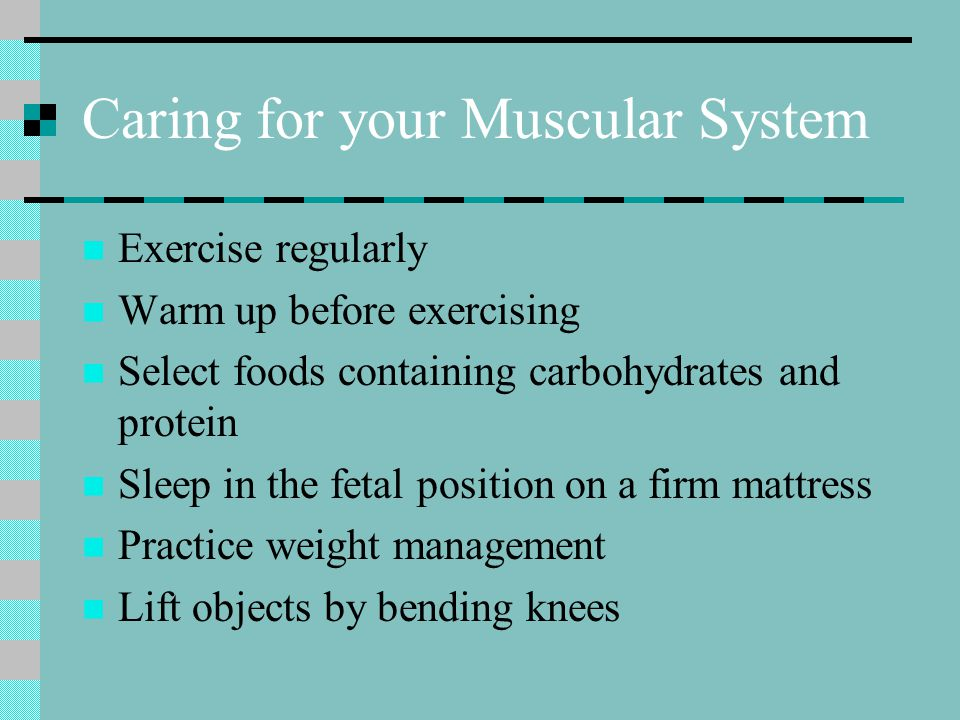 Caring for your Muscular System