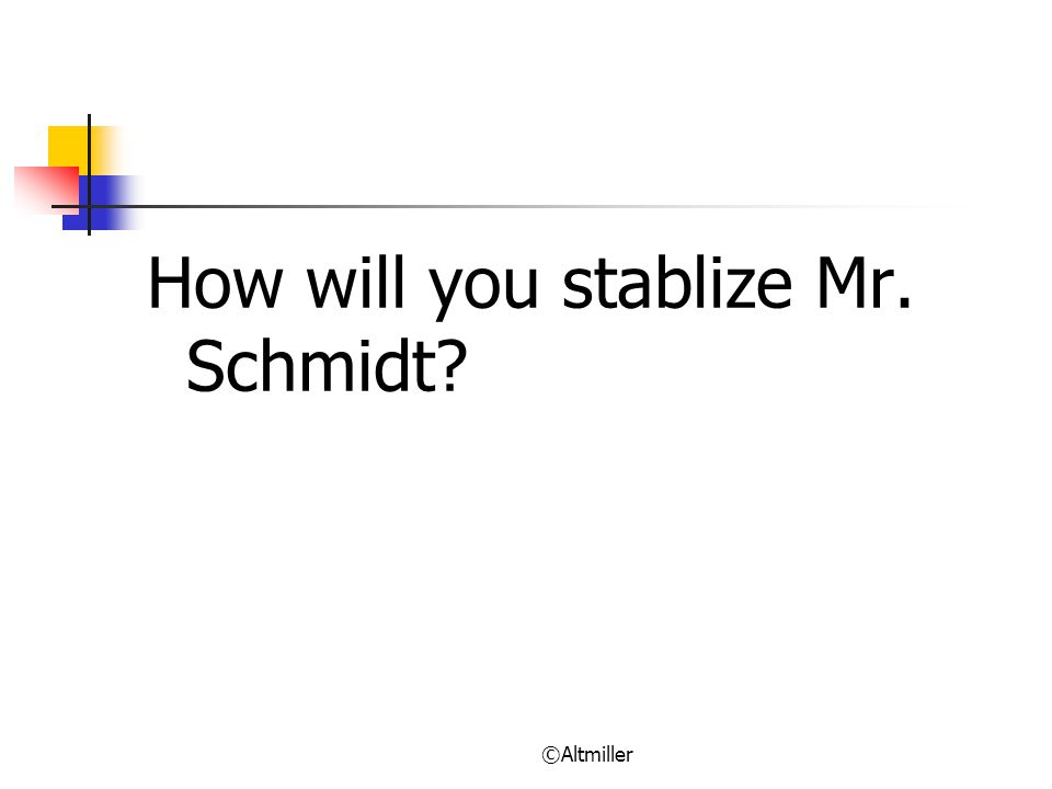 How will you stablize Mr. Schmidt