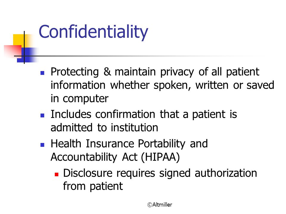 Confidentiality Protecting & maintain privacy of all patient information whether spoken, written or saved in computer.