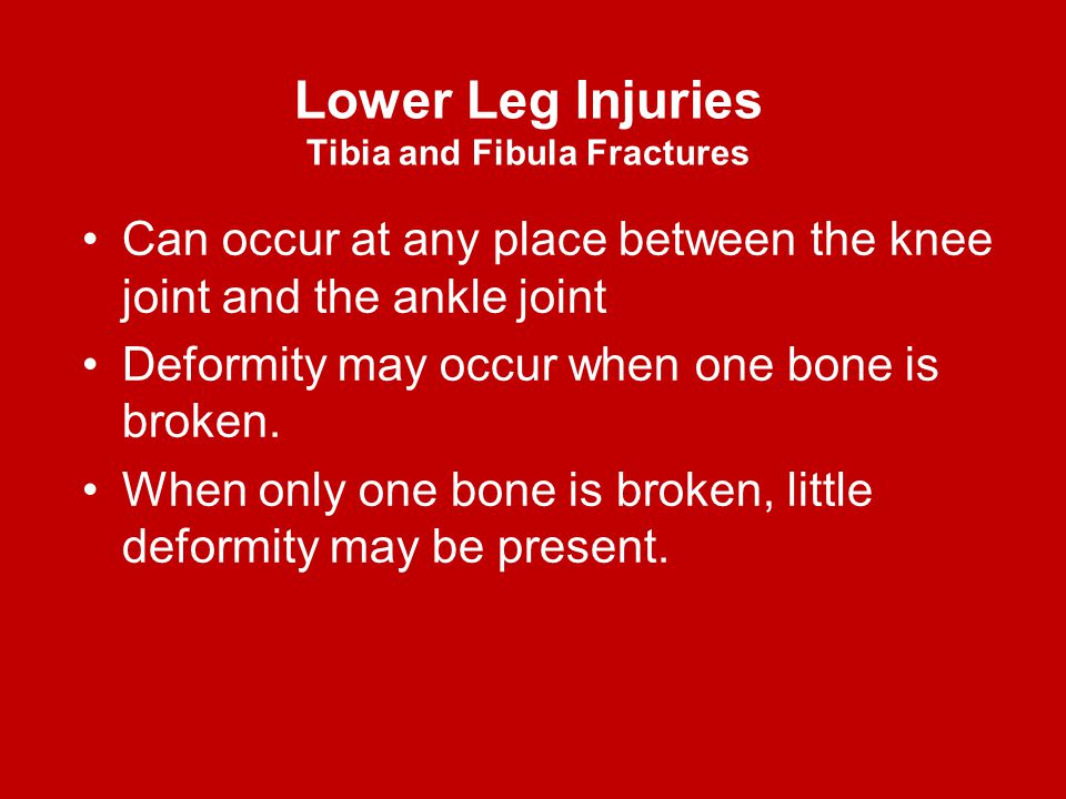 Lower Leg Injuries Tibia and Fibula Fractures